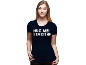 Womens Hug Me I Fart T Shirt Funny Farting Shirt Offensive Tee -S