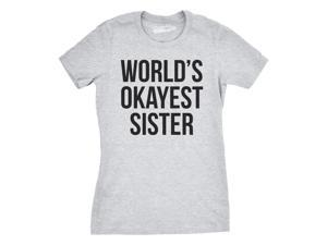 Women's World's Okayest Sister T Shirt Funny Siblings Tee for Girls M