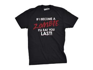 Mens If I Become a Zombie I'll Eat You Last Funny Zombie Fan T shirt (Black) -M