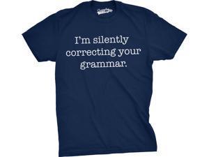 Mens I'm Silently Correcting Your Grammar Shirt Funny English T-shirt (Navy) -XL
