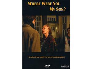 Where Were You My Son?