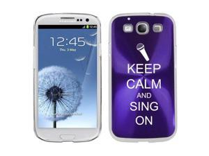Purple Samsung Galaxy S III S3 Aluminum Plated Hard Back Case Cover K1704 Keep Calm and Sing On