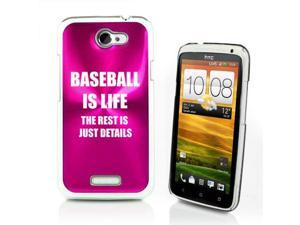Hot Pink HTC One X Aluminum Plated Hard Back Case Cover P542 Baseball Is Life