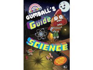 Gumball's Guide to Science: The Amazing World of Gumball Book