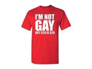 I'm Not Gay But 20 Dollars is 20 Dollars Adult T-Shirt Tee