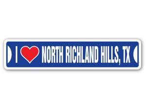 I LOVE NORTH RICHLAND HILLS, TEXAS Street Sign tx city state us wall road décor gift