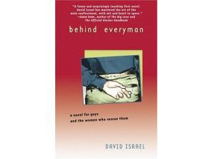 Behind Everyman: A Novel for Guys and the Women Who Rescue Them