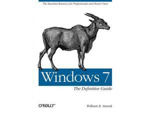 Windows 7: The Definitive Guide: The Essential Resource for Professionals and Power Users