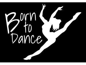 Born to Dance Dancing Custom Decal Sticker 7.5 inch