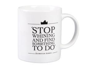 "Downton Abbey ""Stop Whining"" 11oz. Ceramic Mug"