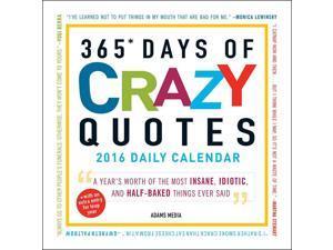 365 Days of Crazy Quotes Desk Calendar by F&W Media