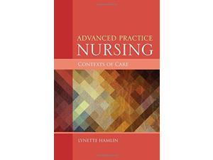 Advanced Practice Nursing: Contexts of Care