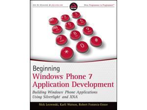 Beginning Windows Phone 7 Application Development: Building Windows Phone Applications Using Silverlight and Xna (Wrox Programmer to Programmer) (Paperback)