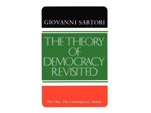 The Theory of Democracy Revisited - Part One: The Contemporary Debate: Contemporary Debate v. 1 (Paperback)