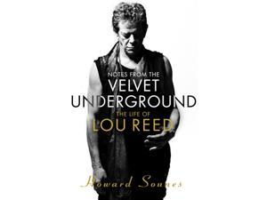 Notes from the Velvet Underground: The Life of Lou Reed (Paperback)