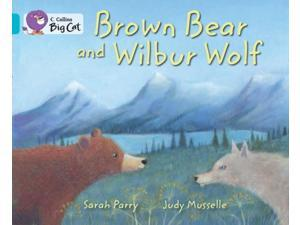 Collins Big Cat - Brown Bear and Wilbur Wolf: Band 07/Turquoise (Paperback)