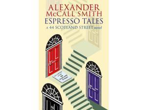 Espresso Tales: The Latest from 44 Scotland Street (Paperback)