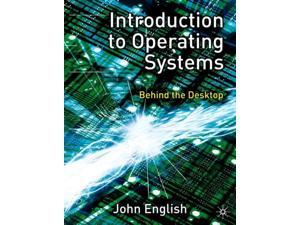 Introduction to Operating Systems: Behind the Desktop (Paperback)