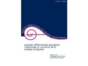 Partial Differential Equation Methods in Control and Shape Analysis (Volume 188) (Lecture Notes in Pure and Applied Mathematics) (Paperback)