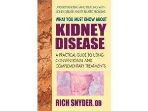 What You Must Know About Kidney Disease Snyder, Rich (Corporate Author)