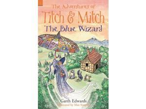 The Blue Wizard: 5 (The Adventures of Titch and Mitch) (Paperback)