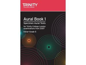Aural: Bk. 1: Aural: Specimen Aural Tests for Trinity College London Exams from 2007 (Trinity College London Theory of Music) (Sheet music)