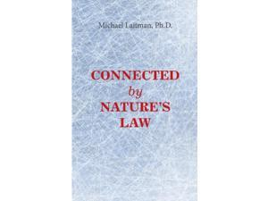 Connected by Nature's Law Laitman, Michael, Ph.D.