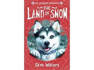 The Land of Snow The Starlight Snowdogs Waters, Skye
