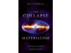 The Collapse of Materialism Reprint Comella, Philip