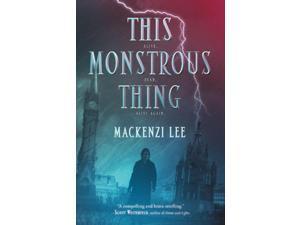 This Monstrous Thing Lee, Mackenzi