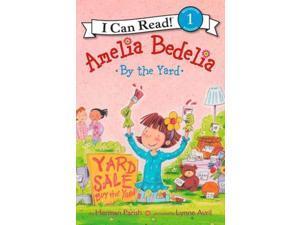 Amelia Bedelia by the Yard Amelia Bedelia I Can Read Parish, Herman/ Avril, Lynne (Illustrator)