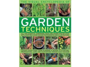 The Visual Encyclopedia of Garden Techniques Edwards, Jonathan