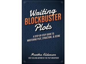 Writing Blockbuster Plots Alderson, Martha