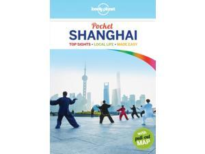 Lonely Planet Pocket Shanghai Lonely Planet Pocket Shanghai 4 Lonely Planet Publications (Corporate Author)