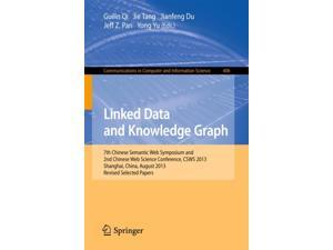Linked Data and Knowledge Graph: Seventh Chinese Semantic Web Symposium and the Second Chinese Web Science Conference, CSWS 2013, Shanghai, China, ... in Computer and Information Science) (Paperback)