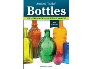 Antique Trader Bottles Antique Trader Bottles Identification and Price Guide 8 Polak, Michael