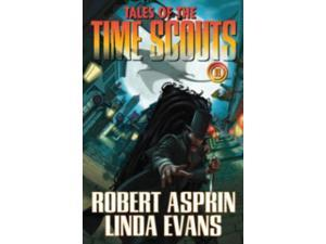 Tales of the Time Scouts Asprin, Robert/ Evans, Linda