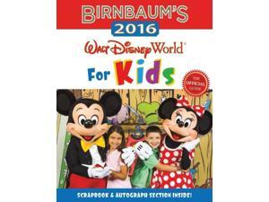 Birnbaum's 2016 Walt Disney World for Kids Birnbaum's Walt Disney World for Kids Safro, Jill (Editor)/ Brandon, Pam (Contributor)