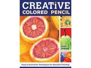 Creative Colored Pencil Greene, Gary