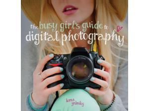 The Busy Girl's Guide to Digital Photography Yabsley, Lorna