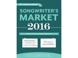 Songwriter's Market 2016 Songwriter's Market 39 Annual Freese, Cris (Editor)/ Williams, Andrea (Editor)