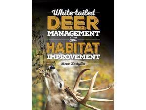 White-tailed Deer Management and Habitat Improvement Bartylla, Steve