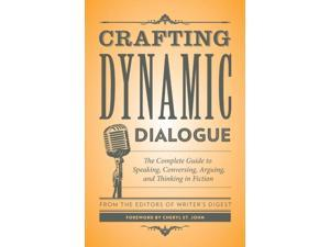 Crafting Dynamic Dialogue Writer's Digest (Corporate Author)/ St. John, Cheryl (Foreward By)
