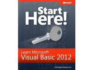 Start Here! Learn Microsoft Visual Basic 2012 Start Here! Halvorson, Michael