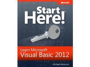 Start Here! Learn Microsoft Visual Basic 2012 Start Here! Halvorson, Michael