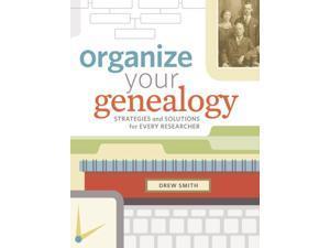 Organize Your Genealogy Smith, Drew