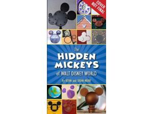 The Hidden Mickeys of Walt Disney World Hidden Mickeys Neary, Kevin/ Neary, Susan
