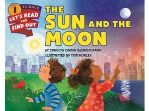 The Sun and the Moon Let's-Read-and-Find-Out Science. Stage 1 Decristofano, Carolyn Cinami/ Morley, Taia (Illustrator)