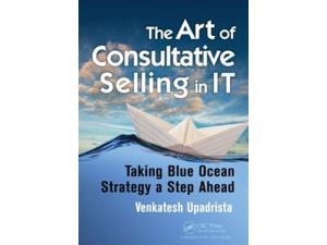 The Art of Consultative Selling in IT Upadrista, Venkatesh