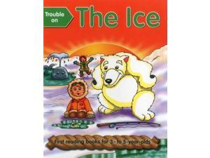 Trouble on the Ice (First Reading Books for 3-5 Year Olds)
